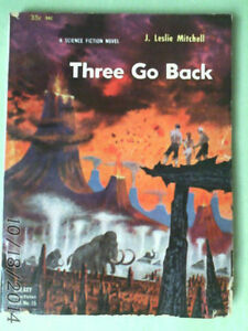 THREE GO BACK - J. Leslie Mitchell 1953 Softcover