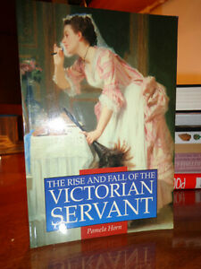 THE RISE AND FALL OF THE VICTORIAN SERVANT by Pamela Horn West Island Greater Montréal image 1