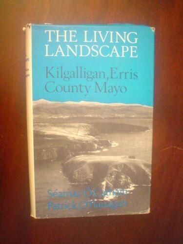 O Cathain. The Living Landscape : Killgalligan, Erris and County Mayo