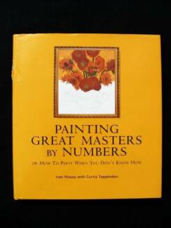 Painting Great Masters By Numbers - Hissey & Tappenden [Hardback]