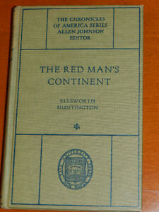 The Red Man's Continent by Ellsworth Huntington