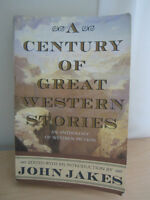 A Century of Great Western Stories: Anthology of Western Fiction