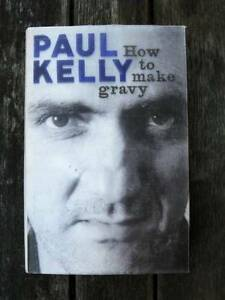 Paul Kelly - How To Make Gravy [Memoirs & Lyrics - Hardback] Loganholme Logan Area Preview