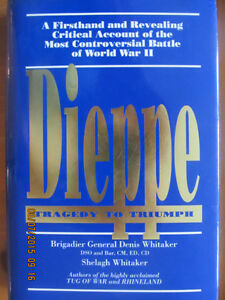 DIEPPE, Tragedy to Triumph by Brig General Denis Whitaker