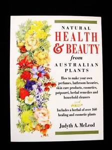 Natural Health & Beauty from Australian Plants - Judyth A McLeod Loganholme Logan Area Preview