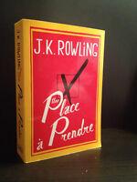 J.K, ROWLING - Une place à prendre