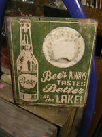 DECORATIVE BEER ALWAYS TASTES BETTER AT THE LAKE BOTTLE SIGN $30