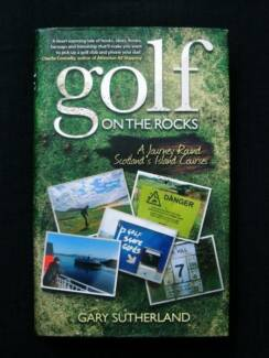 Golf On The Rocks [Scotland's Island Courses] - Gary Sutherland