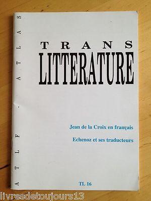 Trans Litterature N°16  Jean De La Croix En Français -Echenoz Et Ses Traducteurs