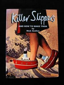Killer Slippers - And How To Make Them - Nick Godlee Loganholme Logan Area Preview
