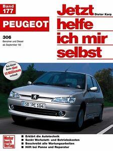 Peugeot 306 Reparaturanleitung Reparatur-Handbuch Reparaturbuch Jetzt helfe ich