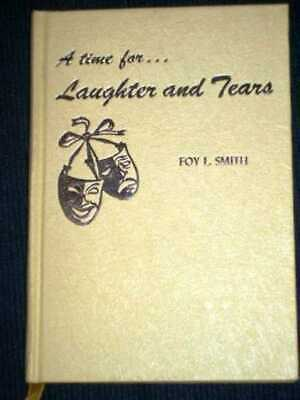 Foy L. Smith: A Time For...Laughter and Tears 1968 1st Edition