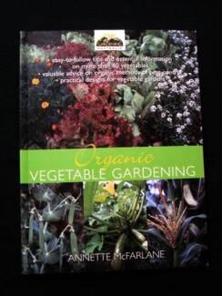 Organic Vegetable Gardening - Annette McFarlane [Gardening Aust.]