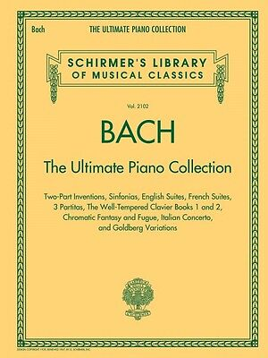 Bach: The Ultimate Piano Collection Sheet Music Schirmer's Library of  050498736