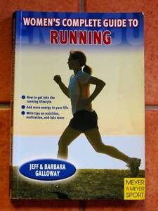 Women's Complete Guide To Running - Jeff & Barbara Galloway Loganholme Logan Area Preview