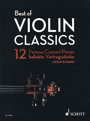 Best of Violin Classics 12 Famous Concert Pieces for Violin and Piano