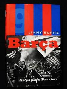 [Football] Barca: A People's Passion - Jimmy Burns [Hardback] Loganholme Logan Area Preview