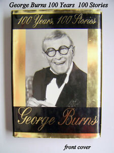 GEORGE BURN'S OWN STORY 100 YEARS, 100 STORIES $7.50