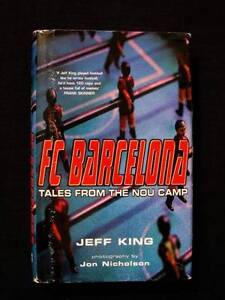 Football: FC Barcelona: Tales From The Nou Camp - Jeff King [HB] Loganholme Logan Area Preview