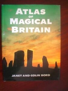 Atlas Of Magical Britain by Janet and Colin Bord