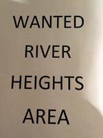 WANTED RIVER HEIGHTS/ CRESCENTWOOD area