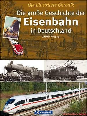 Fachbuch Die große Geschichte der Eisenbahn in Deutschland, illustrierte Chronik