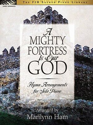 A Mighty Fortress Is Our God - Hymn Arrangements for Solo Piano by Marilynn Ham