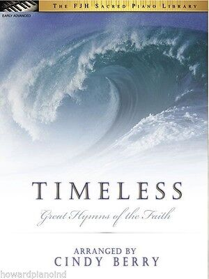 Timeless - Great Hymns of the Faith - Piano Solos Arranged by Cindy Berry