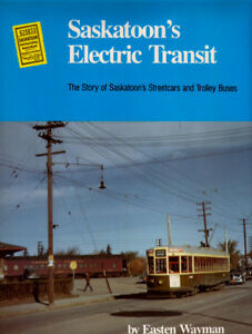 SASKATOON'S ELECTRIC TRANSIT: The Story of Saskatoon's Streetcar