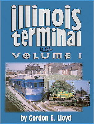 Illinois Terminal In Color Volume 1 / railroads / train photography ()