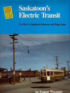 Streetcars and Trolley Buses: SASKATOON'S ELECTRIC TRANSIT