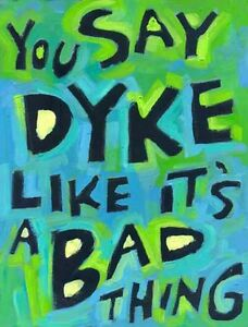 Funny Quotes and Sayings Lesbian Dyke Gay Art Posters