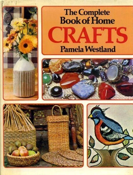 Westland, Pamela THE COMPLETE BOOK OF HOME CRAFTS 1974 Hardback BOOK