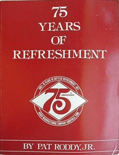 RODDY COCA-COLA (KNOXVILLE, TENNESSEE) 75 YEAR HISTORY, 1983 BOOK