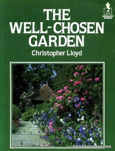 Lloyd, Christopher THE WELL-CHOSEN GARDEN Paperback BOOK