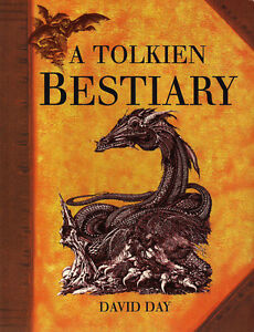 A TOLKIEN BESTIARY by David Day (J.R.R. Tolkien Guide)