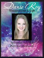 Danie Roy - Psychic Medium Messages of Love & Light