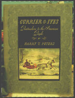 CURRIER AND IVES BY HARRY T. PETERS