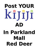 Have your Kijiji Ad Posted in Malls of Red Deer Lacombe
