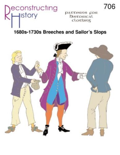 1680S-1730S BREECHES AND SAILOR SLOPS -Paper Pattern RECONSTRUCTING HISTORY 706