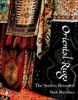 "SIGNED BOOK ""Oriental Rugs: The Secrets Revealed"" by Mark Blackburn"