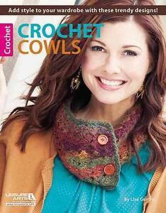 Crochet Cowls von Lisa Gentry (2012, Taschenbuch)