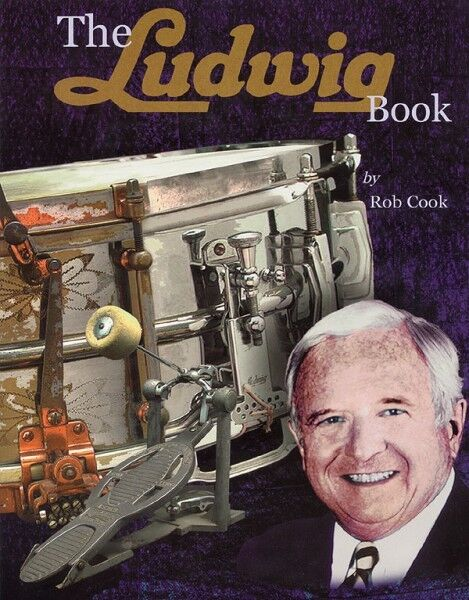 The Ludwig Book A Business History and Dating Guide Book and CD-ROM Bo 000331131
