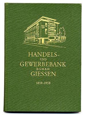 100 Jahre Handel und Gewerbe Bank Gießen Chronik Festschrift von 1958