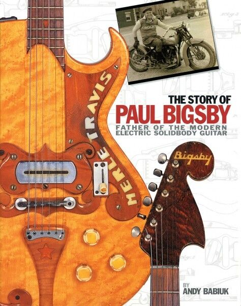 The Story of Paul Bigsby The Father of the Modern Electric Solid Body  000332770