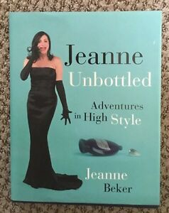 Autographed copy of Jeanne Unbottled : Adventures In High Style