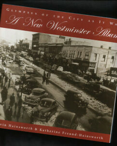 History of New Westminster, British Columbia. Many Photos!
