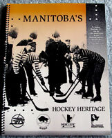 Manitoba's Hockey Heritage Commemorating the Hockey Hall of Fame