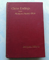 Chess Endings from Modern Master-Play by Jacques Mieses