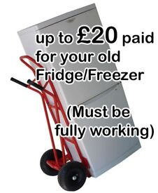 Fridge Freezer removal. Up to £20 paid cash